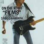 "浜田省吾『On The Road ""Films""』"