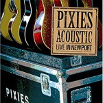 ピクシーズ(Pixies)『Acoustic Live In Newport』