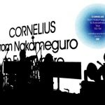 コーネリアス(Cornelius)『from Nakameguro to Everywhere tour '02-'04』