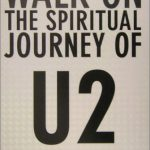 魂の歌を求めて Walk On: The Spiritual Journey Of U2