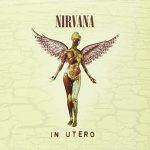 ニルヴァーナ(Nirvana)『In Utero 20th Anniversary Edition』